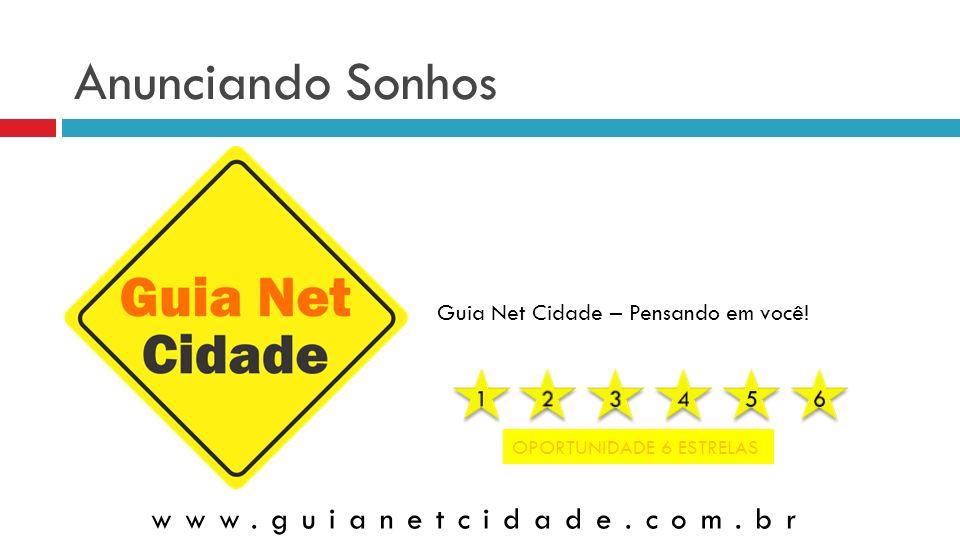 Anunciando Sonhos www.guianetcidade.com.br