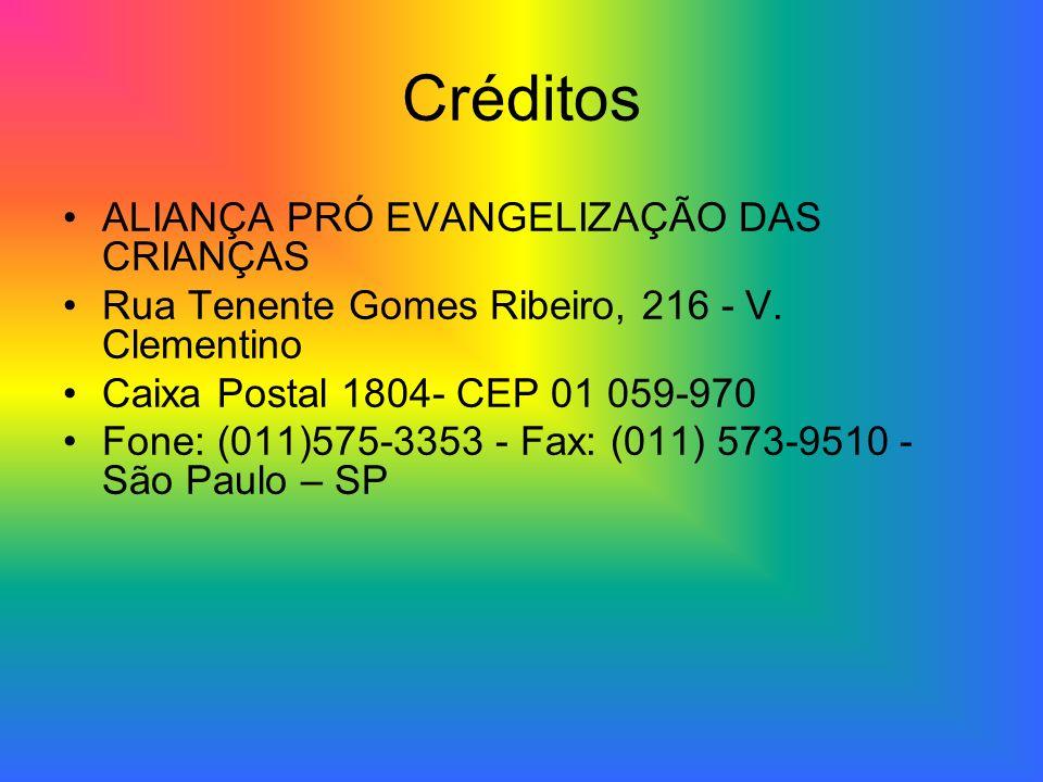 Créditos ALIANÇA PRÓ EVANGELIZAÇÃO DAS CRIANÇAS