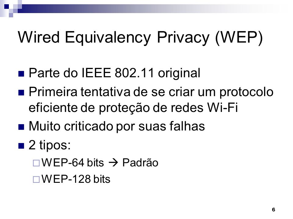 Wired Equivalency Privacy (WEP)