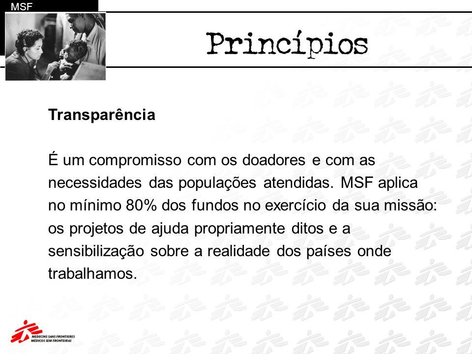 Princípios Transparência É um compromisso com os doadores e com as