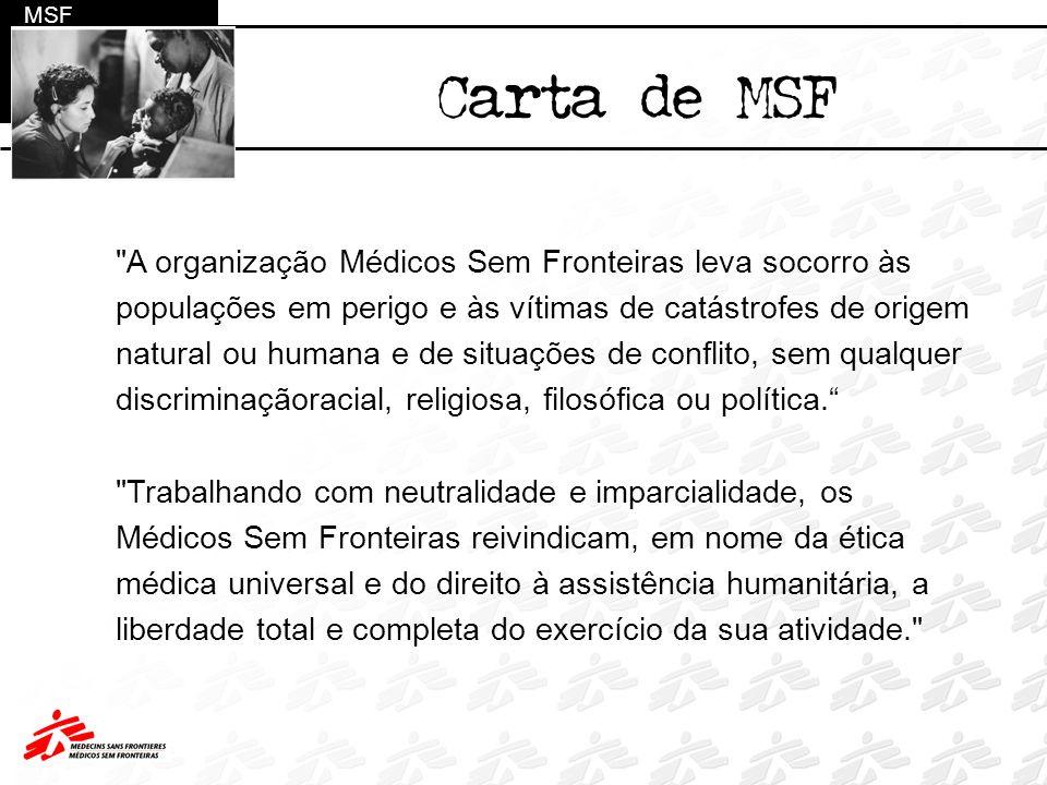 Carta de MSF A organização Médicos Sem Fronteiras leva socorro às