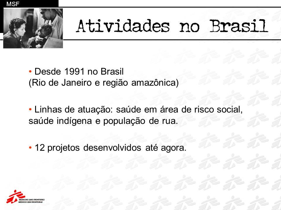 MSF Atividades no Brasil. Desde 1991 no Brasil (Rio de Janeiro e região amazônica)