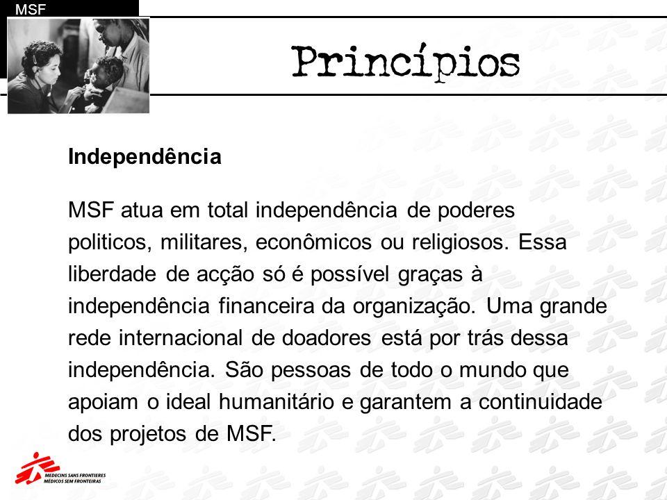 Princípios Independência MSF atua em total independência de poderes