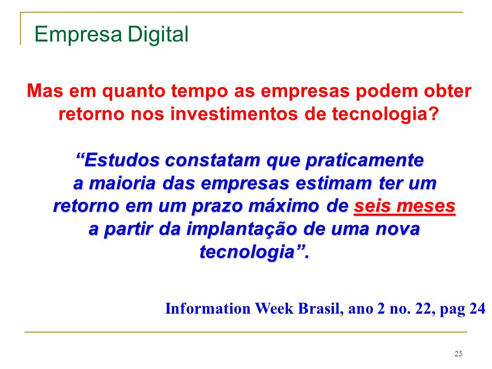 Empresa Digital Mas em quanto tempo as empresas podem obter retorno nos investimentos de tecnologia