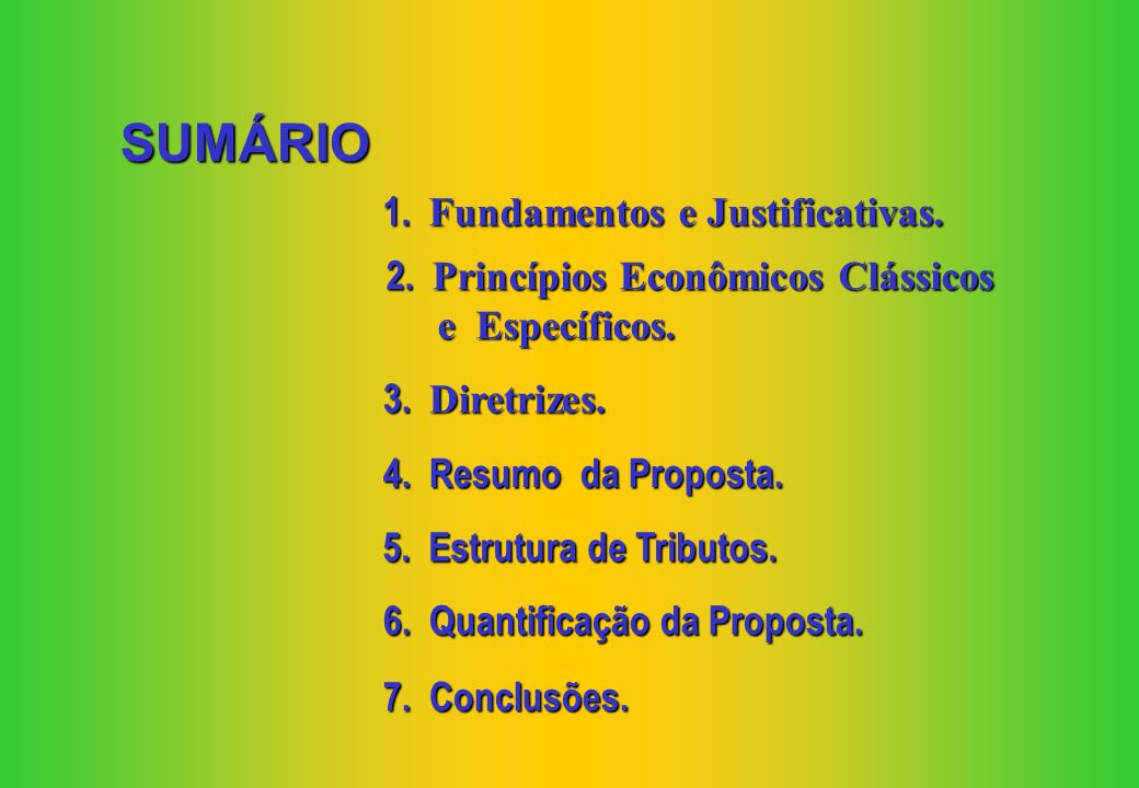 SUMÁRIO 1. Fundamentos e Justificativas.