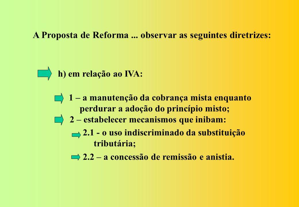 A Proposta de Reforma ... observar as seguintes diretrizes: