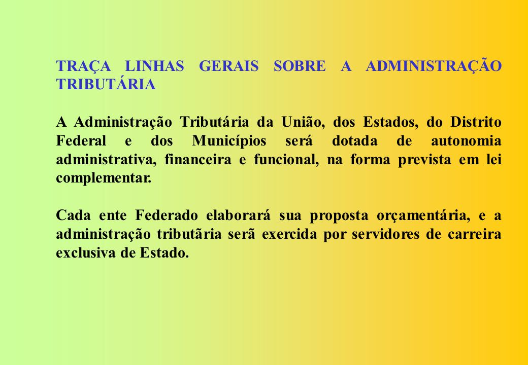 TRAÇA LINHAS GERAIS SOBRE A ADMINISTRAÇÃO TRIBUTÁRIA