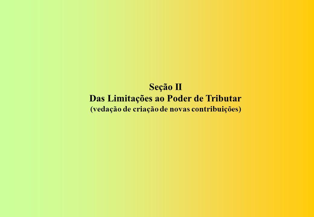 Seção II Das Limitações ao Poder de Tributar