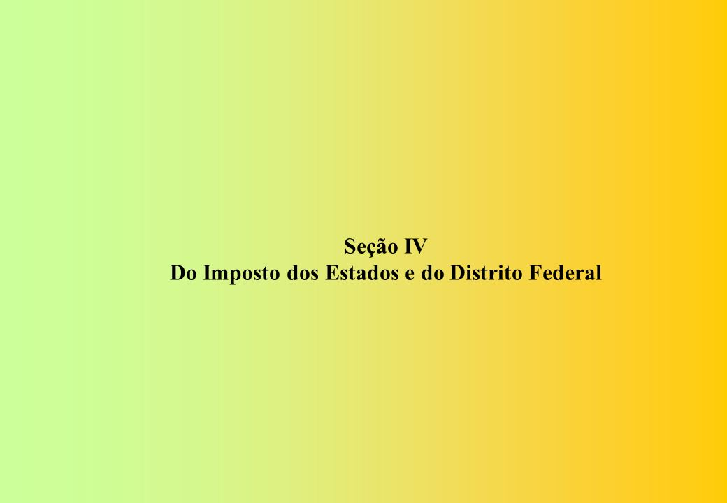 Do Imposto dos Estados e do Distrito Federal