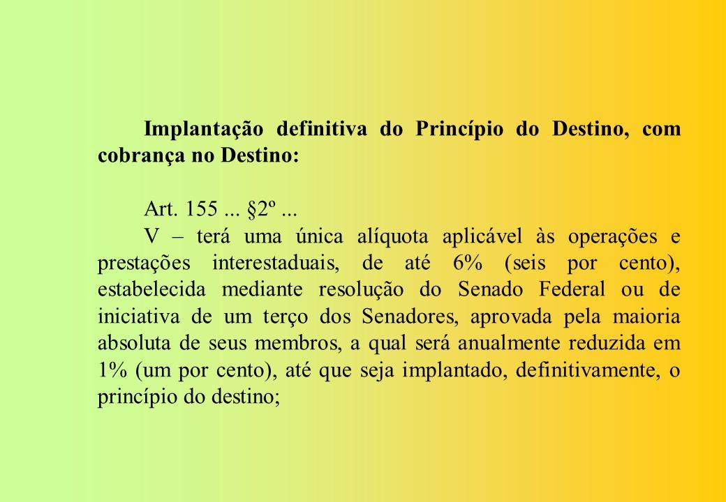 Implantação definitiva do Princípio do Destino, com cobrança no Destino: