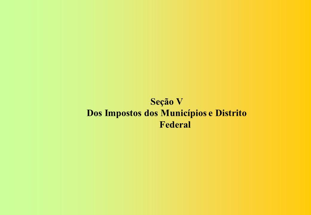 Dos Impostos dos Municípios e Distrito Federal