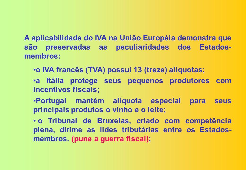 A aplicabilidade do IVA na União Européia demonstra que são preservadas as peculiaridades dos Estados-membros: