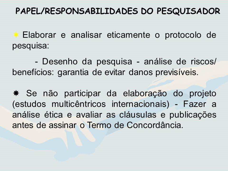 PAPEL/RESPONSABILIDADES DO PESQUISADOR