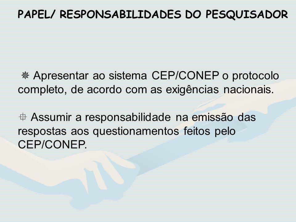 PAPEL/ RESPONSABILIDADES DO PESQUISADOR