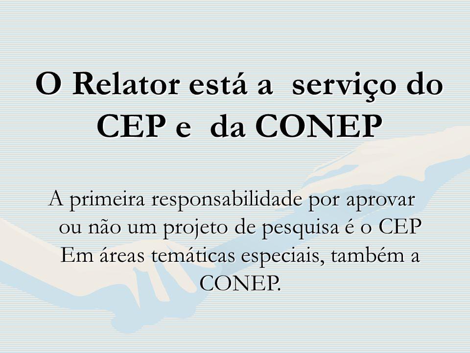 O Relator está a serviço do CEP e da CONEP