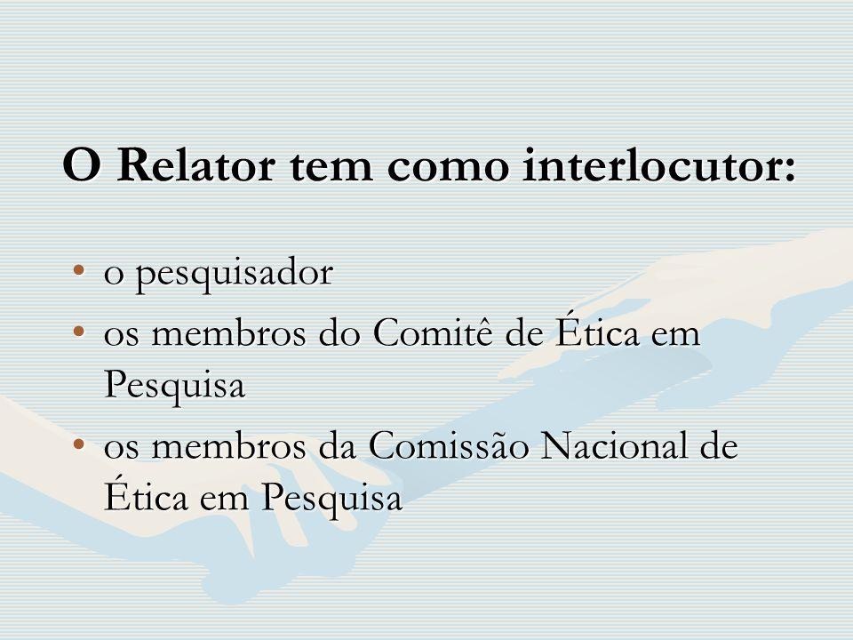 O Relator tem como interlocutor:
