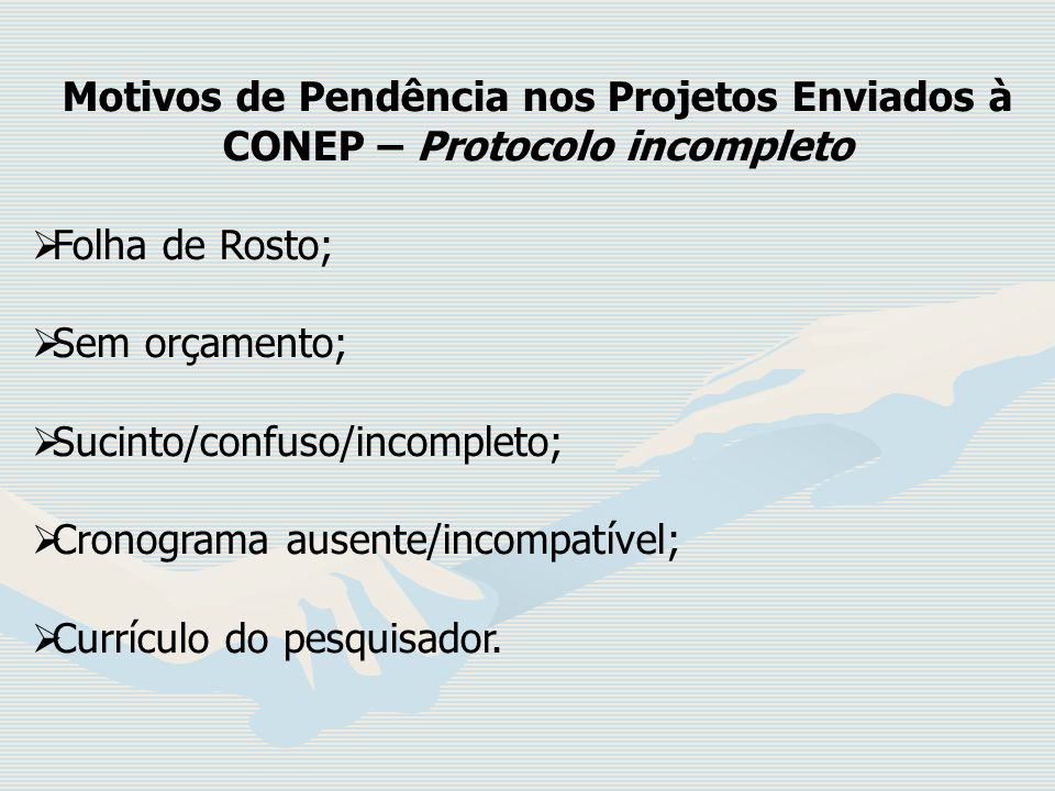Motivos de Pendência nos Projetos Enviados à CONEP – Protocolo incompleto