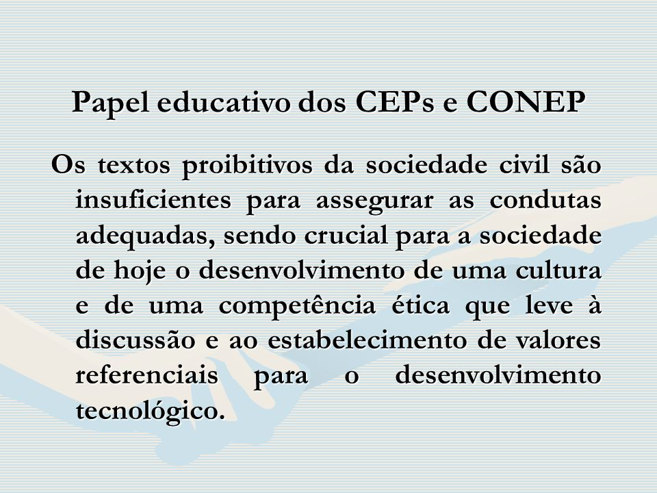 Papel educativo dos CEPs e CONEP