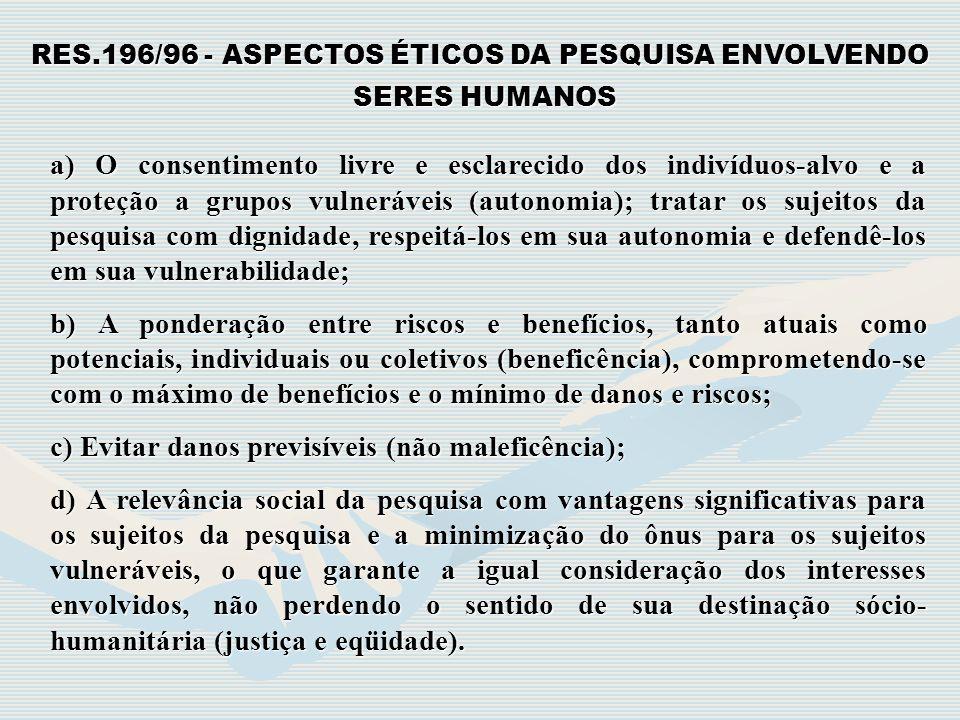 RES.196/96 - ASPECTOS ÉTICOS DA PESQUISA ENVOLVENDO