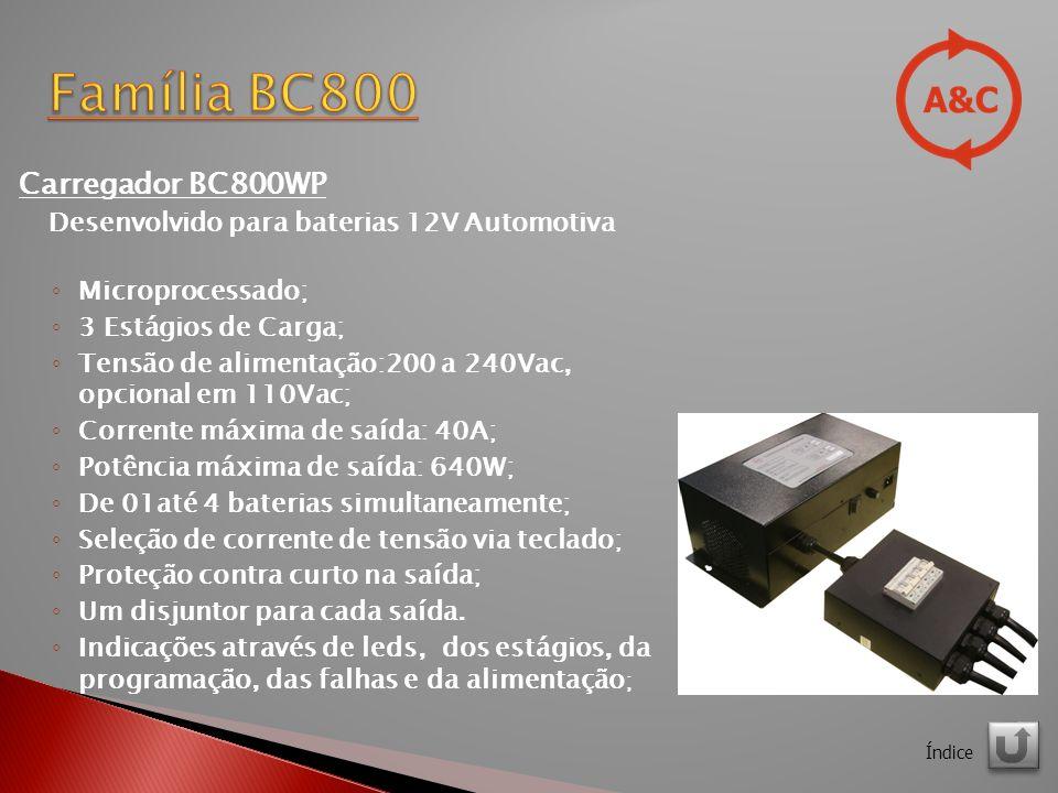Família BC800 Carregador BC800WP