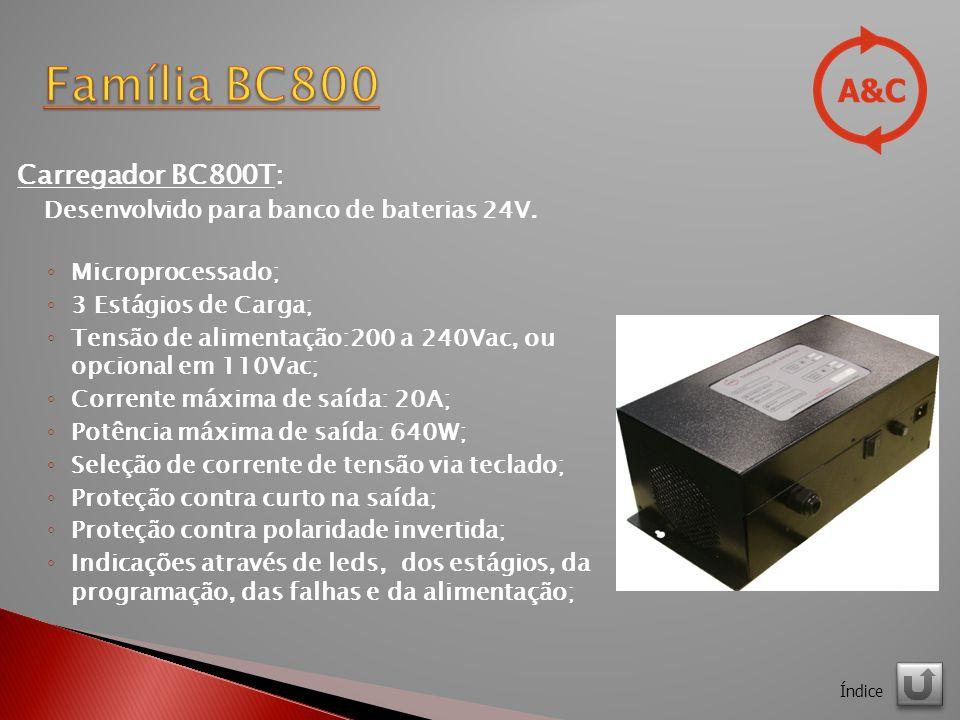 Família BC800 Carregador BC800T: