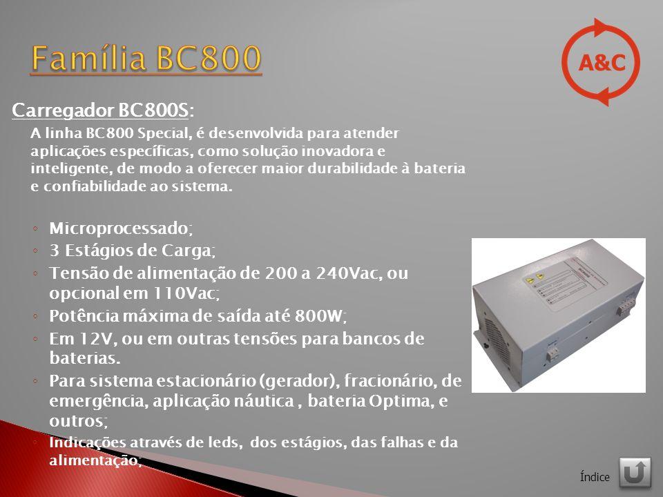 Família BC800 Carregador BC800S: Microprocessado; 3 Estágios de Carga;