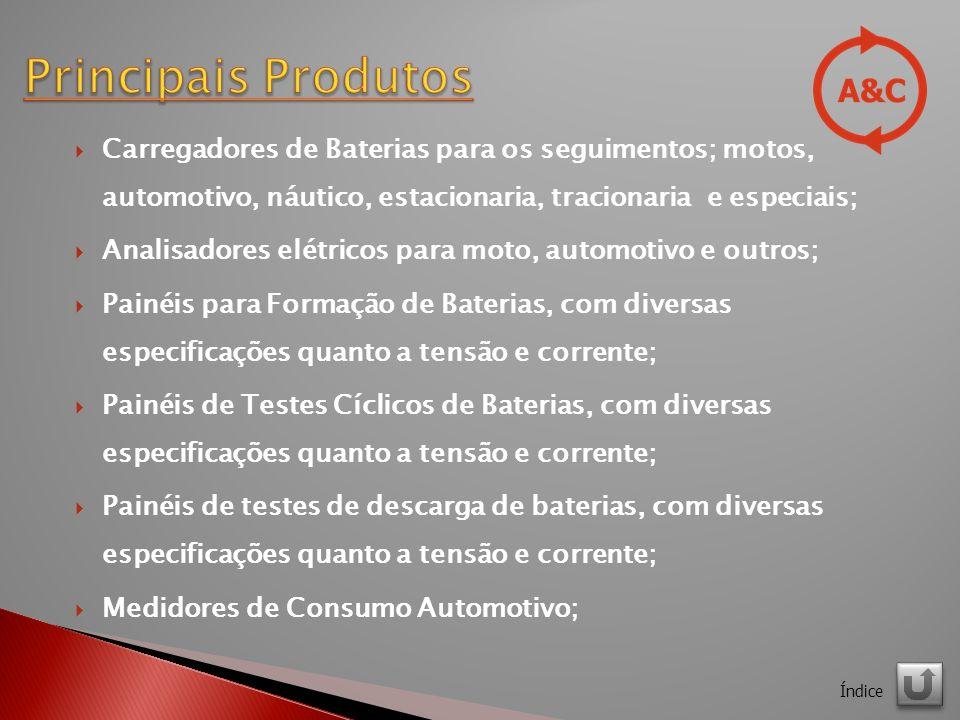 Principais Produtos Carregadores de Baterias para os seguimentos; motos, automotivo, náutico, estacionaria, tracionaria e especiais;