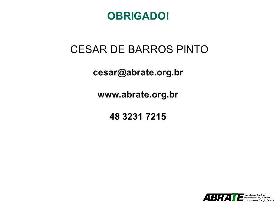 OBRIGADO! CESAR DE BARROS PINTO cesar@abrate.org.br www.abrate.org.br
