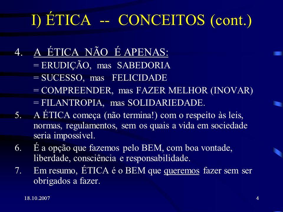 I) ÉTICA -- CONCEITOS (cont.)