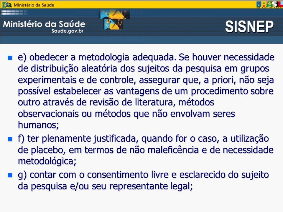 e) obedecer a metodologia adequada