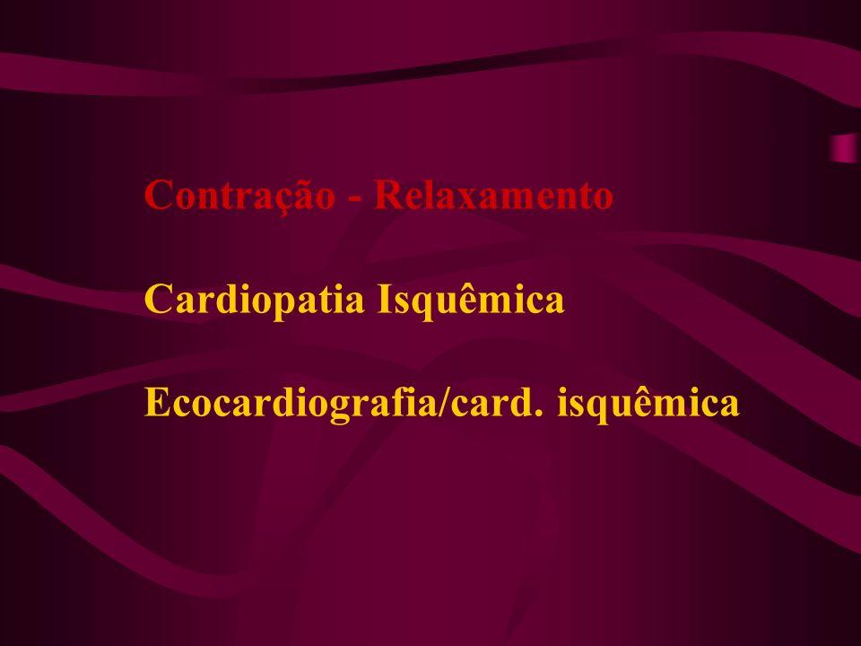 Contração - Relaxamento Cardiopatia Isquêmica Ecocardiografia/card