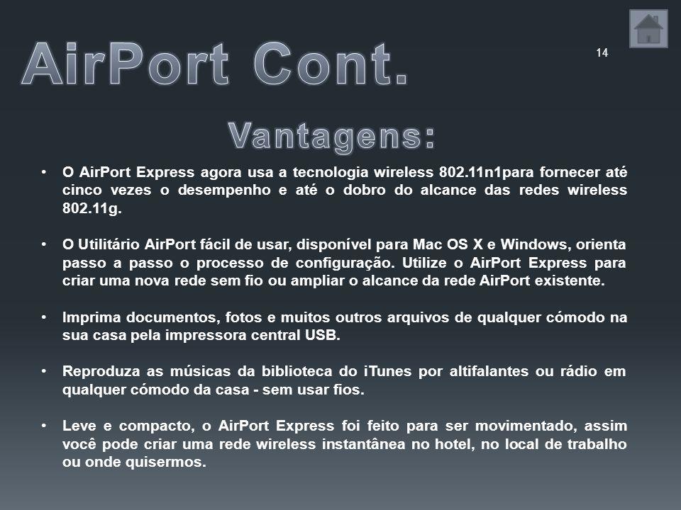 AirPort Cont. Vantagens: