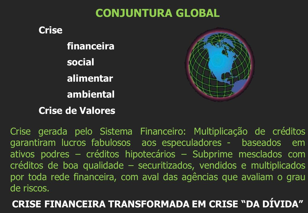 CONJUNTURA GLOBAL Crise financeira social alimentar ambiental