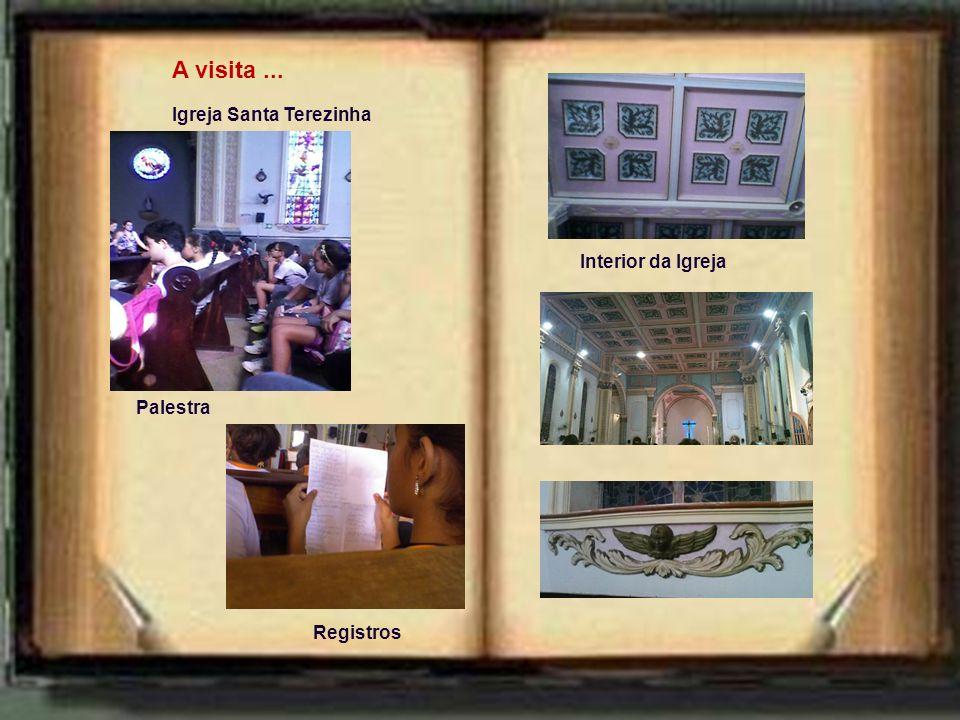 A visita ... Igreja Santa Terezinha Interior da Igreja Palestra