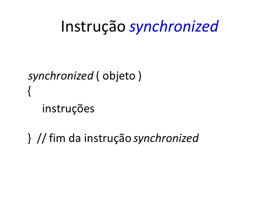Instrução synchronized