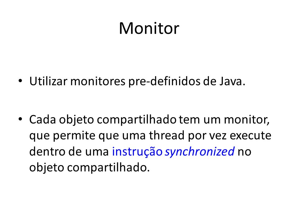 Monitor Utilizar monitores pre-definidos de Java.