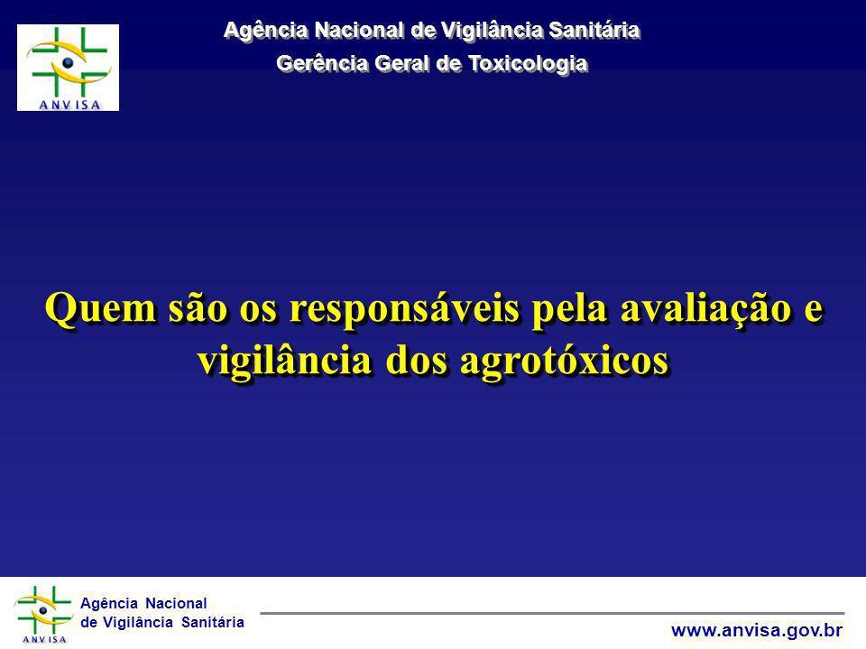 Quem são os responsáveis pela avaliação e vigilância dos agrotóxicos
