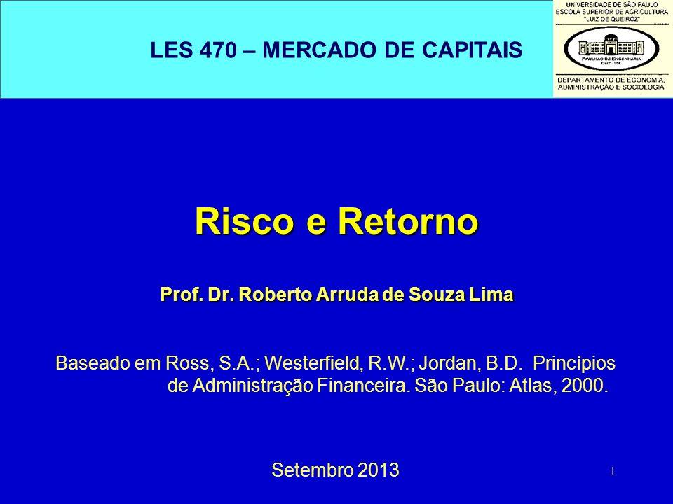 Risco e Retorno Prof. Dr. Roberto Arruda de Souza Lima
