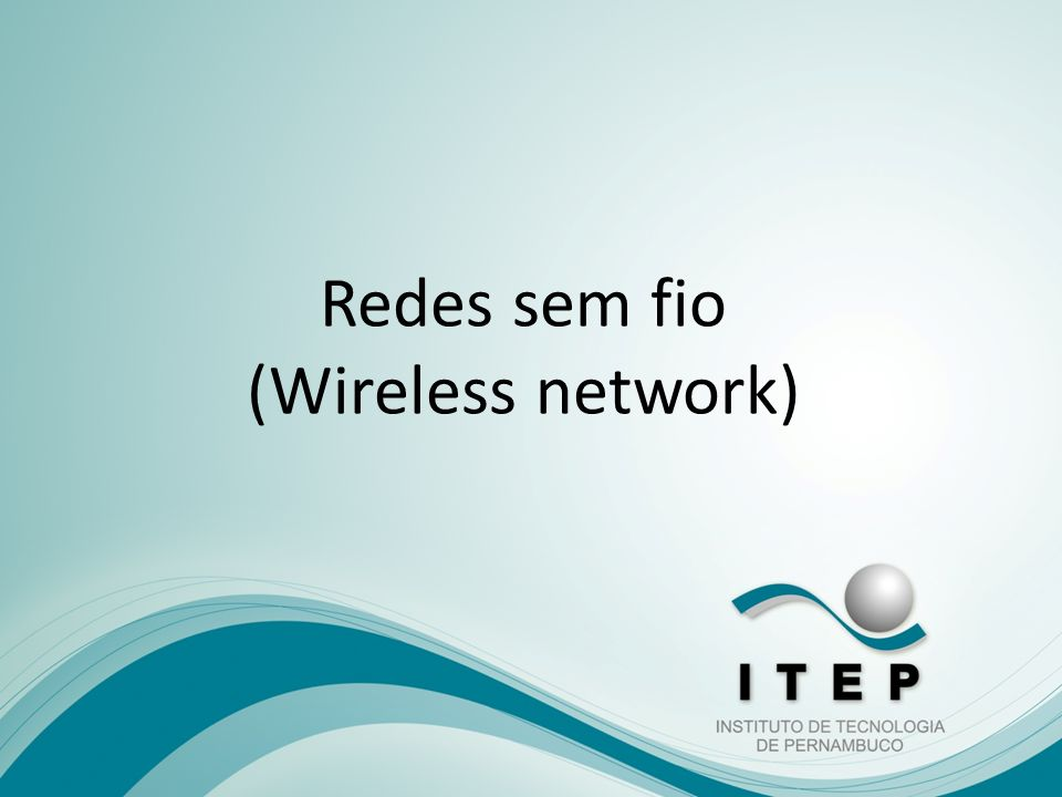 Redes sem fio (Wireless network)