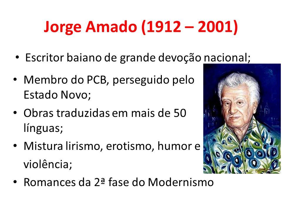 Jorge Amado (1912 – 2001) Escritor baiano de grande devoção nacional;