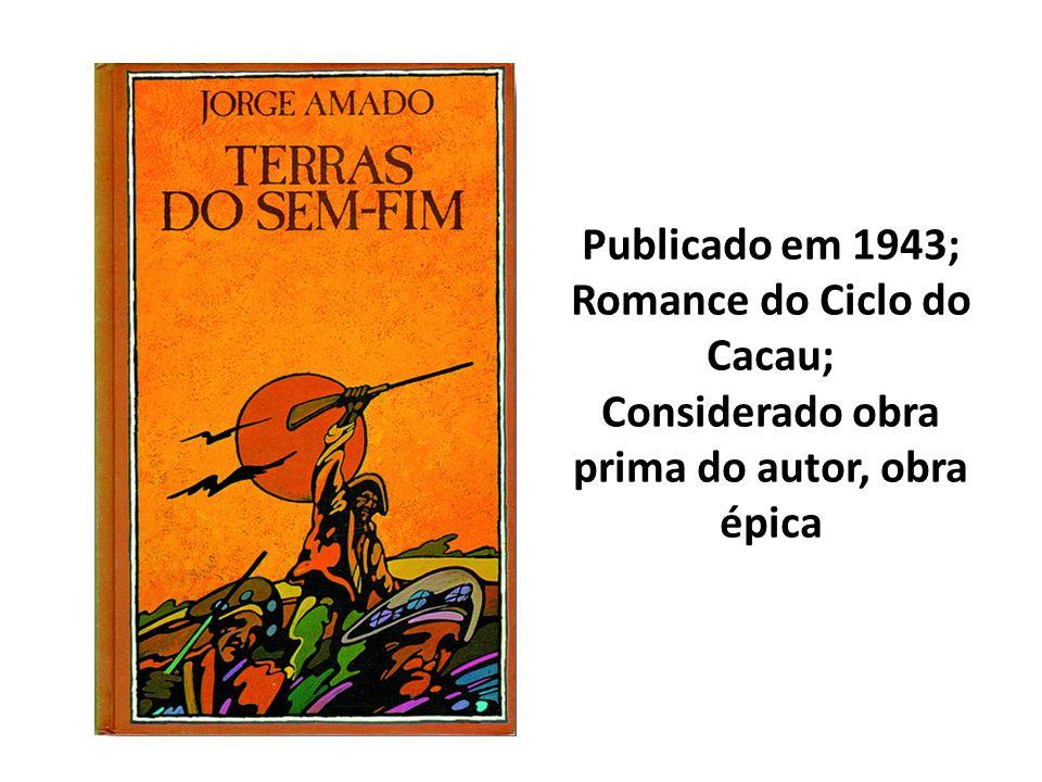 Romance do Ciclo do Cacau; Considerado obra prima do autor, obra épica