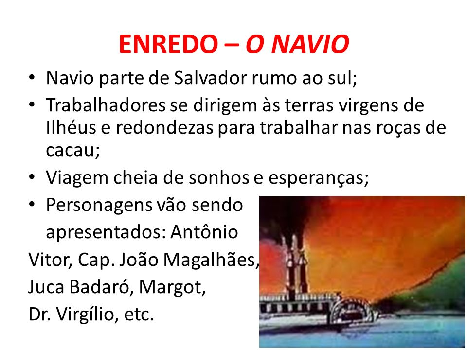 ENREDO – O NAVIO Navio parte de Salvador rumo ao sul;