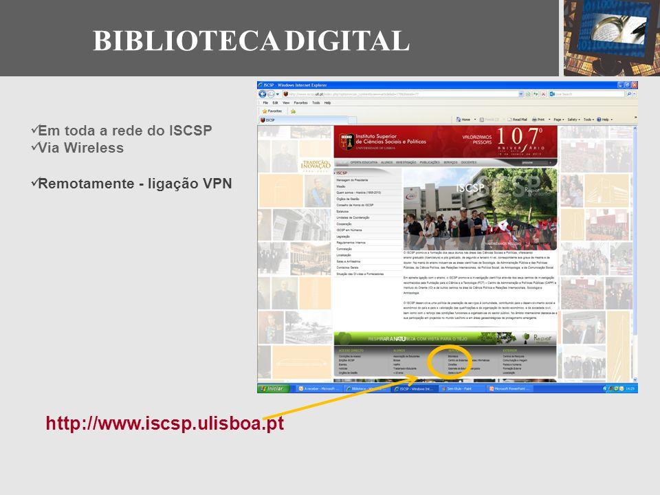 BIBLIOTECA DIGITAL http://www.iscsp.ulisboa.pt Em toda a rede do ISCSP