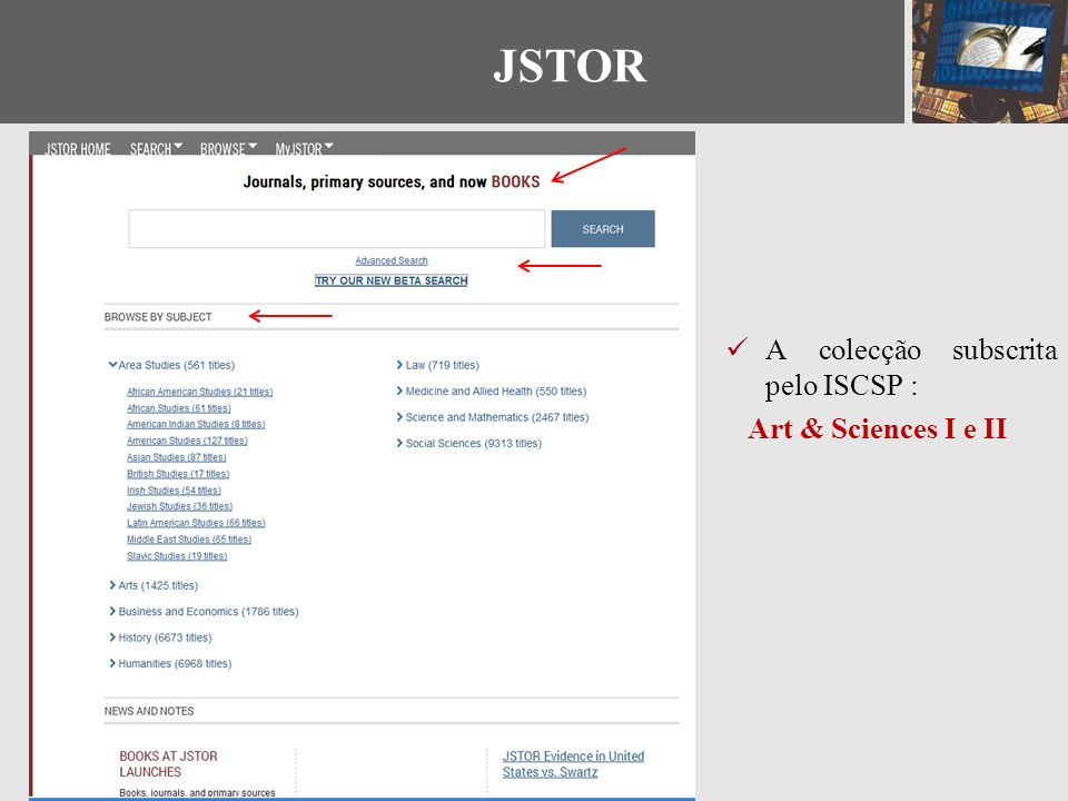 JSTOR A colecção subscrita pelo ISCSP : Art & Sciences I e II