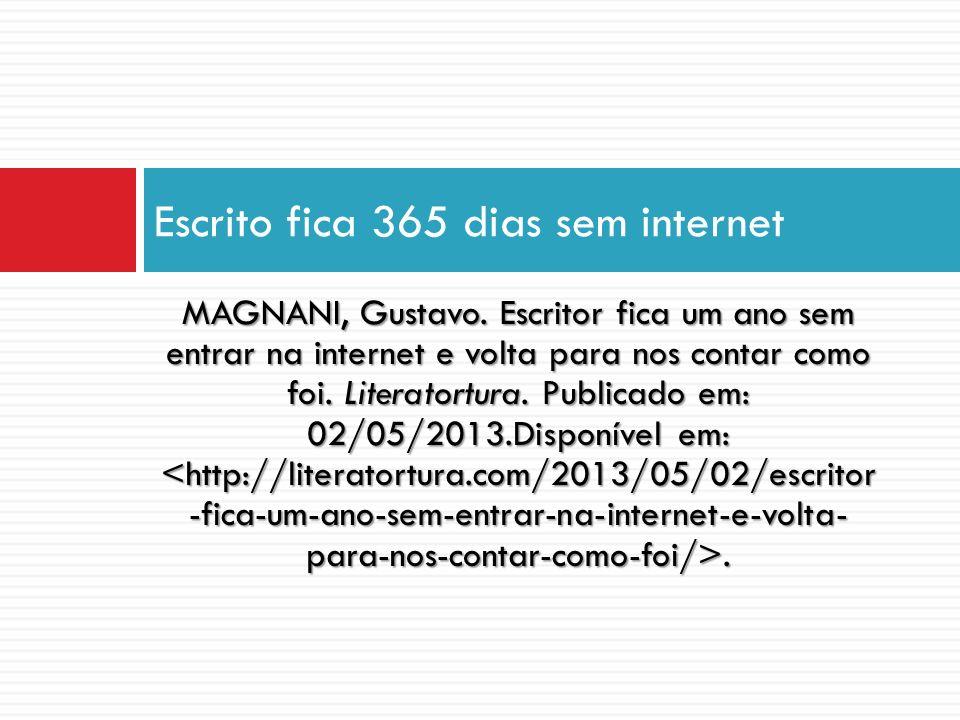 Escrito fica 365 dias sem internet