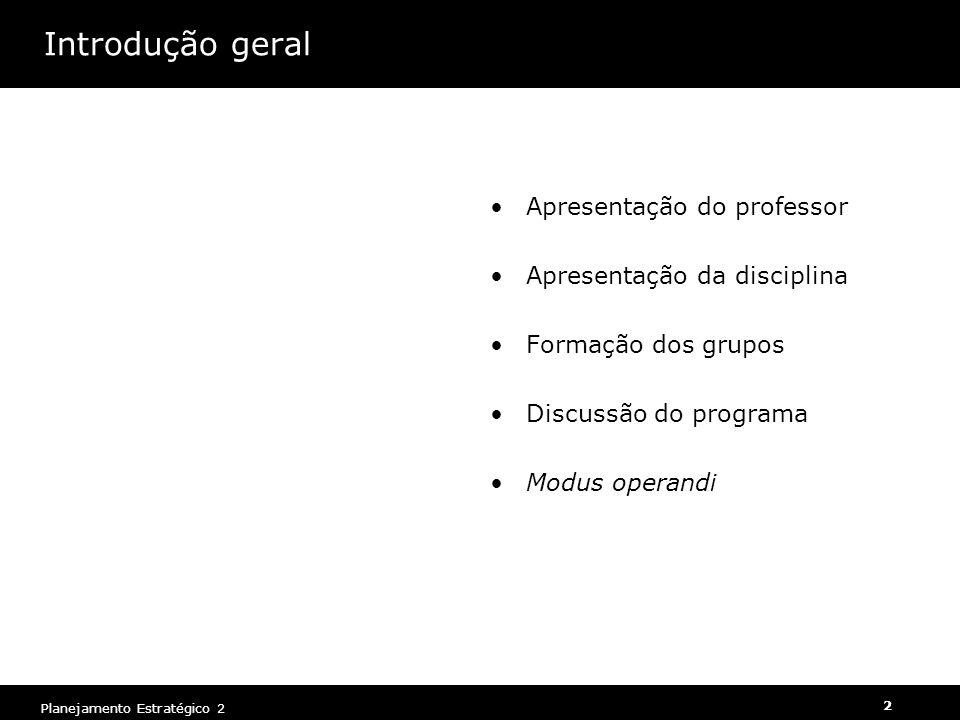 Introdução geral Apresentação do professor Apresentação da disciplina