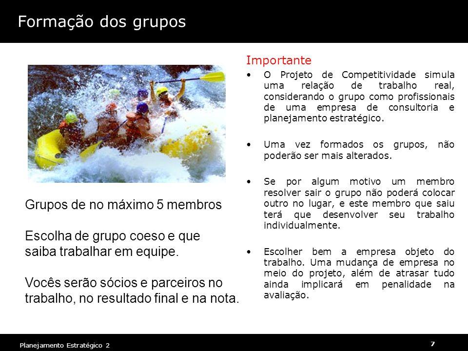 Formação dos grupos Grupos de no máximo 5 membros