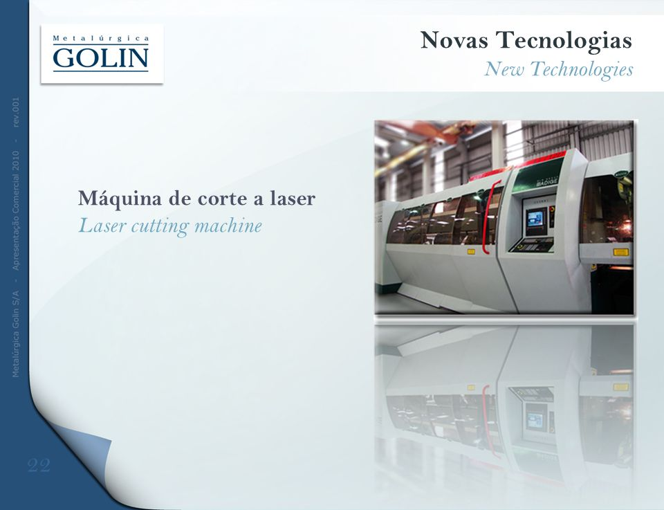 Novas Tecnologias 22 New Technologies Máquina de corte a laser
