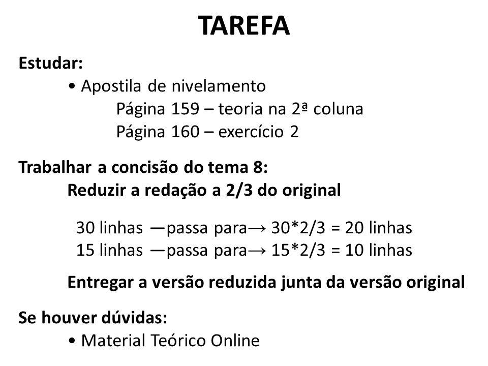 TAREFA Estudar: • Apostila de nivelamento