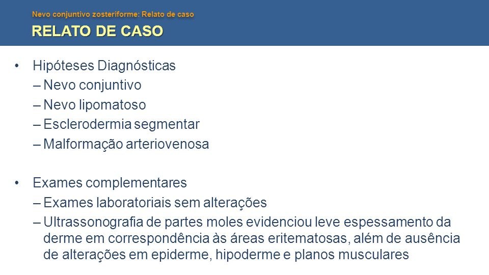RELATO DE CASO Hipóteses Diagnósticas Nevo conjuntivo Nevo lipomatoso